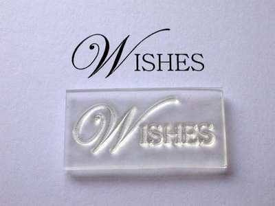Wishes, upper case stamp