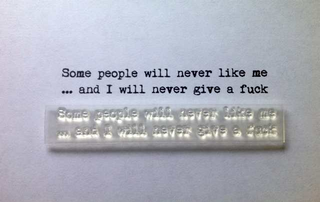 Some People Will Never Like Me Typewriter Verse Stamp