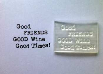 Good friends, good wine, typewriter verse stamp