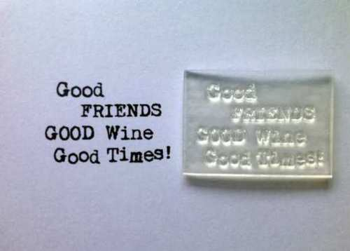 Good wine, good friends, typewriter verse stamp