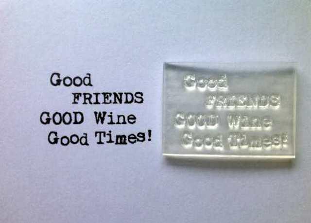 Good wine, good friends, typewriter verse stamp
