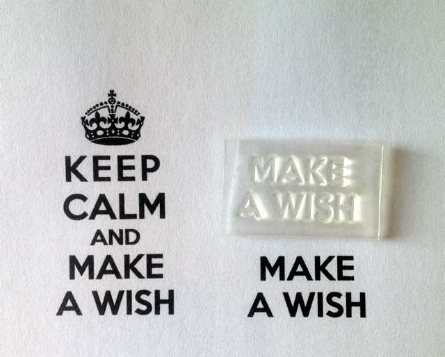 Make a Wish, for Keep Calm and stamp