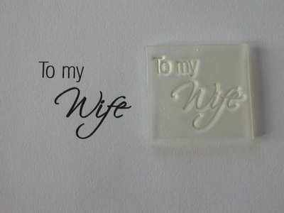 To my Wife, stamp