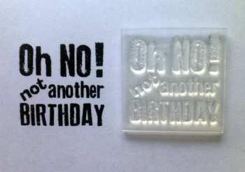 Oh NO, not another Birthday, typewriter stamp