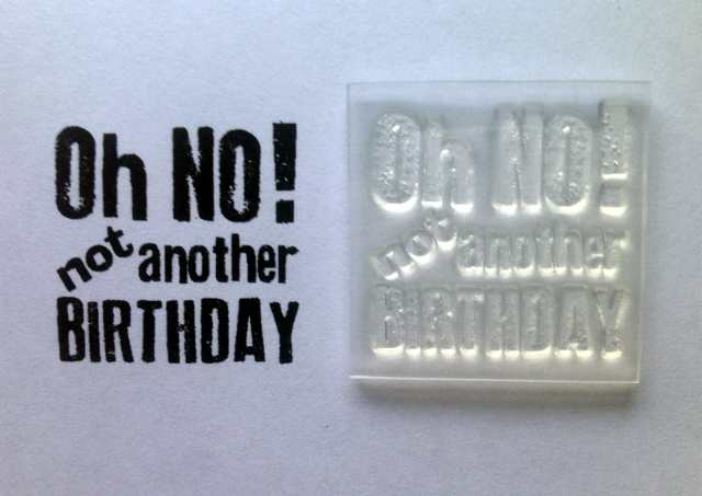 Oh No Not Another Birthday Typewriter Font Stamp