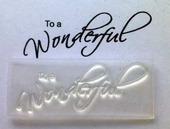 To a Wonderful, script stamp