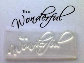 To a Wonderful, script stamp