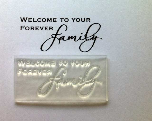 Welcome to your Forever Family, script stamp