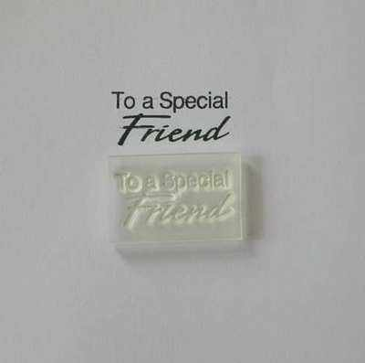 To a Special Friend, 2 line