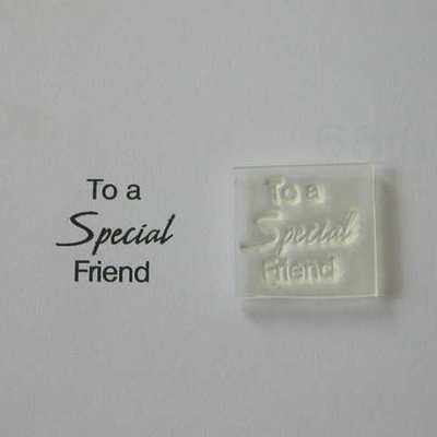 To a Special Friend, 3 line stamp