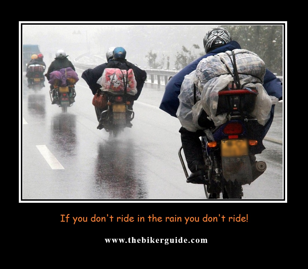 If you dont ride in the rain you dont ride