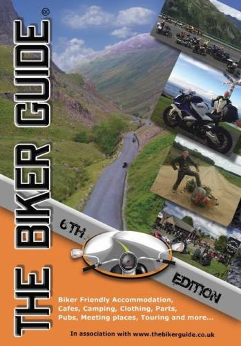 THE BIKER GUIDE - 6th edition, The essential guide for owners of a Motorcyc
