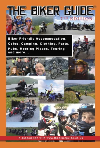 THE BIKER GUIDE - 7th edition, The essential guide for owners of a Motorcyc