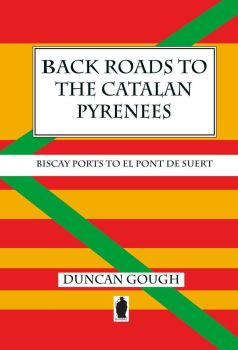 Back Roads to the Catalan Pyrenees - Duncan Gough