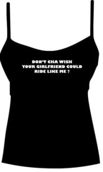 DON'T CHA WISH YOUR GIRLFRIEND COULD RIDE LIKE ME? Vest