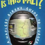 Bonjour! Is This Italy - A Hapless Bikers Guide to Europe