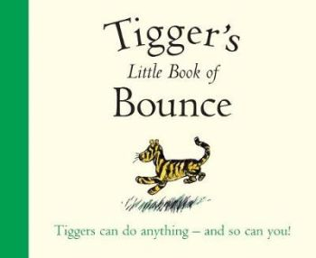 Winnie-the-Pooh: Tigger's Little Book of Bounce (Paperback)