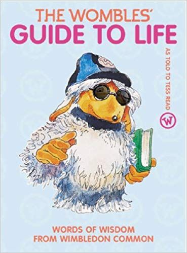The Wombles' Guide to Life