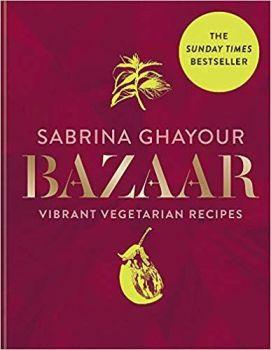 Bazaar: Vibrant vegetarian and plant-based recipes: