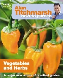 Alan Titchmarsh How to Garden: Vegetables and Herbs - e-book