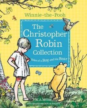 Winnie-the-Pooh: The Christopher Robin Collection (Tales of a Boy and his Bear)