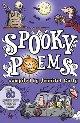Spooky Poems is compiled by Jennifer Curry