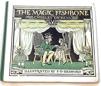 Antique book Charles Dickens The Magic Fishbone Illustrated by F D Bedford