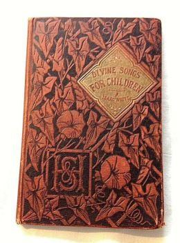 Antique Victorian book Divine Songs For Children Isaac Watts J. AND W. RIDER
