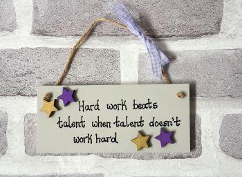 Hard work beats talent plaque