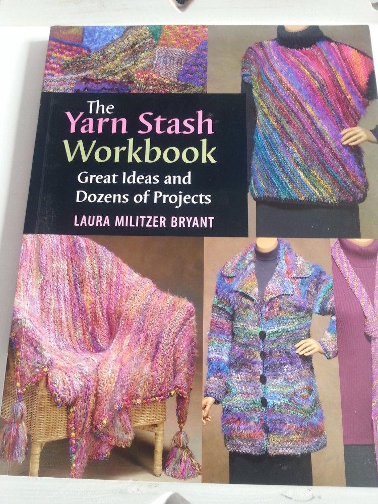 The Yarn Stash Workbook - Laura Militzer Bryant