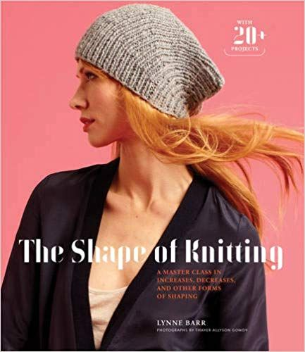 The Shape Of Knitting - Lynne Barr