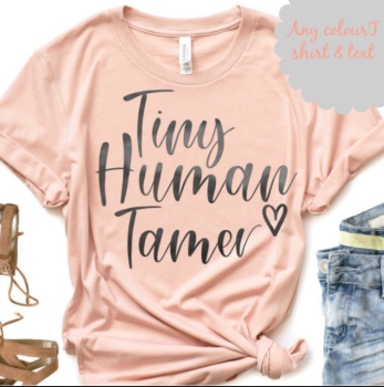 Tiny human tamer T shirt by Jellibabies