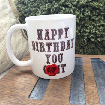 Happy Birthday you C*nt Mug