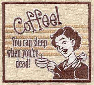 coffee you can sleep when youre dead