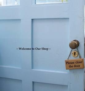 Come On In, Our Shop Door Is Always Open