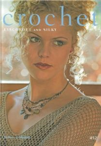 Twilleys Lyscordet & Silky Crochet Patterns Book 452