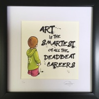 Art is the Smartest of all the Deadbeat Careers