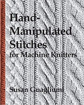 Hand manipulated stitches for machine knitters (paper back)