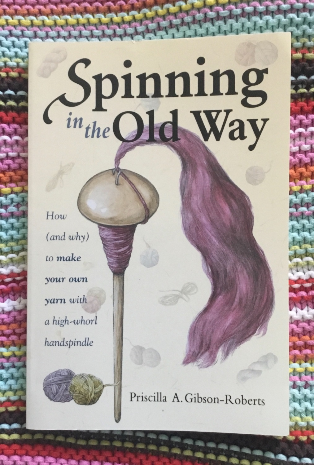 Spinning In The Old Way by Patricia A Gibson-Roberts