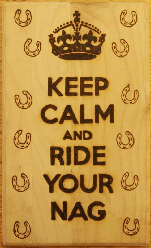 20120073 keep calm and ride Your nag comp winner sept free2