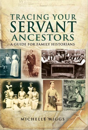 Tracing Your Servant Ancestors by Michelle Higgs
