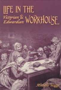 <!-- 003 -->Life in the Victorian and Edwardian Workhouse