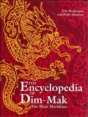 The Encyclopaedia of Dim-Mak the Main Meridians