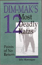 DIM-MAK'S Most Deadly Katas