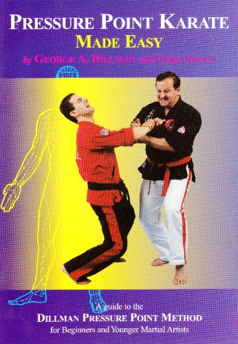 pressure point karate made easy - guide to the dillman pressure point metho