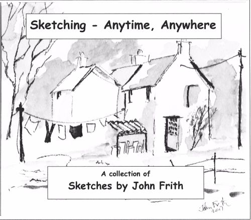 Sketching - Anytime, Anywhere by John Frith