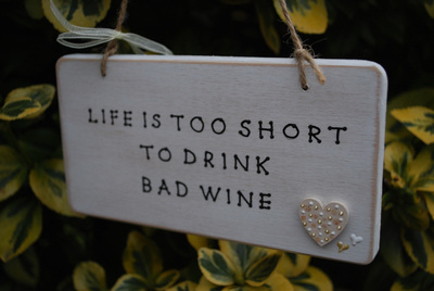 <!--006-->LIFE IS TOO SHORT TO DRINK BAD WINE  - Handmade humorous wooden p