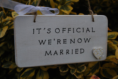 <!--005-->IT'S OFFICIAL WE'RE NOW MARRIED - Handmade humorous wooden plaque