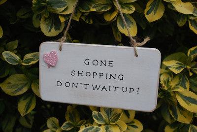 <!--002-->GONE SHOPPING - Handmade humorous wooden plaque