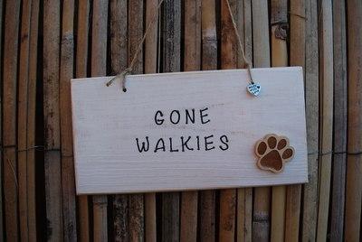 <!--001-->GONE WALKIES - Handmade humorous wooden plaque